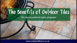 The Benefits of Outdoor Tiles - Why Tiles are perfect for patios and gardens