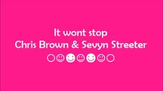It Won't Stop - Chris Brown & Sevyn Streeter (Lyrics) ☺