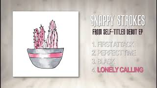 Snappy Strokes - Lonely Calling (EP)