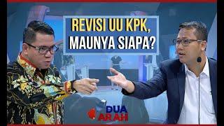 Revisi UU KPK, Maunya Siapa? - DUA ARAH