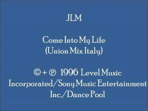 JLM - Come Into My Life (Union Mix Italy)
