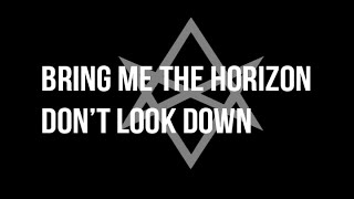 Bring Me The Horizon - Don't Look Down (feat. Orifice Vulgatron Of Foreign Beggars) - WITH LYRICS