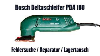 Bosch Deltaschleifer PDA 180 – Fehlersuche / Reparatur / Lagertausch