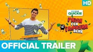 Paisa Fek Tamasha Dekh - Official Trailer   Eros Now Quickie