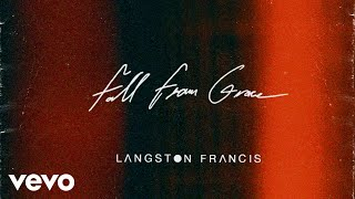 Langston Francis   Fall From Grace (Official Audio)