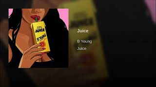 Juice   B Young ( Officiel Audio ) Clean