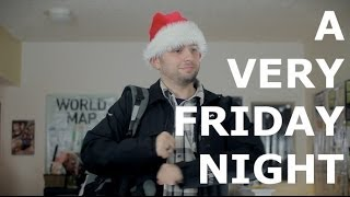 Friday Nights: A Very Friday Night