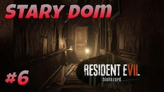 STARY DOM | RESIDENT EVIL 7 #6