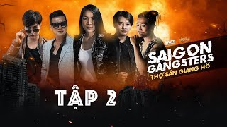 Saigon Gangsters | Thợ Săn Giang Hồ Tập 2
