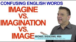 Imagine, Imagination, & Image - Confusing English Words
