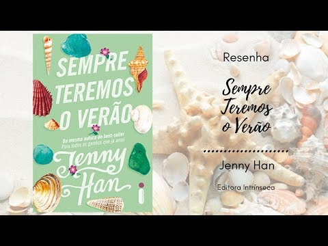 Alerta Spoiler - Resenha - Sempre Teremos o Verão - Jenny Han