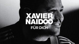 Xavier Naidoo   Für Dich