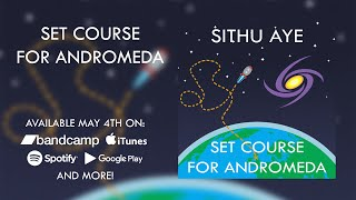 Sithu Aye - Set Course for Andromeda (Full Album Stream)