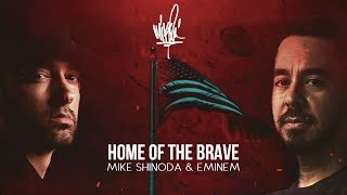 Mike Shinoda  Eminem - Home Of The Brave (Mashup)
