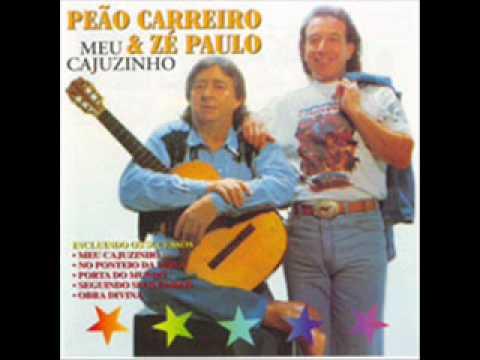 Meu Cajuzinho - Peão Carreiro e Zé Paulo