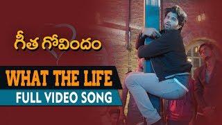 What The Life Full Video Song | Geetha Govindam | Vijay Deverakonda, Rashmika Mandanna, Gopi Sunder