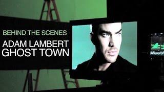 Наш любимый Адам Ламберт!, Adam Lambert - Ghost Town [Behind The Scenes]