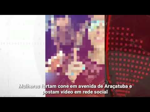 Video de moças furtando cones de trânsito em Araçatuba viralizam na internet
