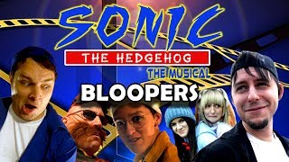 SONIC THE HEDGEHOG MUSICAL Bloopers