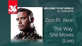 Zion ft. Akon - The way she moves (Welcome to my world) [Live]