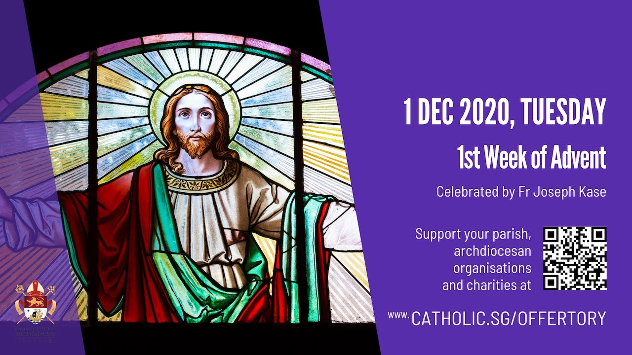Catholic Mass Today Online Tuesday 1st December 2020 Archdiocese of Singapore