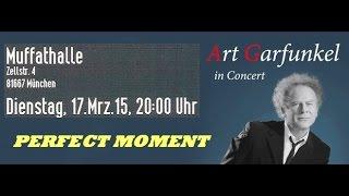 Art Garfunkel - 4 - PERFECT MOMENT - München Muffathalle 17.03.2015 [FULL CONCERT Audio]