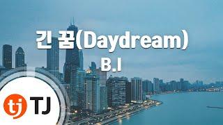 [TJ노래방] 긴꿈(Daydream) - B.I(Feat.이하이) / TJ Karaoke