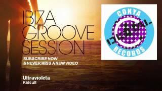 Kidcult - Ultravioleta - IbizaGrooveSession