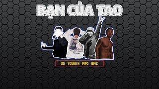 BẠN CỦA TAO - YoungH x Binz x SO x Pjpo | 2015 | Video Lyrics