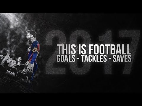 This is Football 2018 ● Best Goals Skills Saves & Tackles 17/18