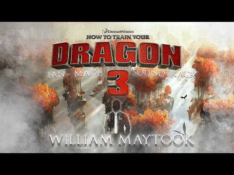 How to Train Your Dragon 3   Fan-Made Soundtrack - William Maytook   [MUSIC]