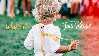 Jake Reese   Make It (Official Audio)