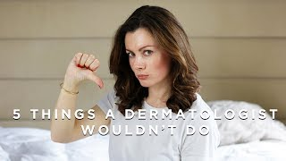 5 Things This Dermatologist Would NEVER Do! | Dr Sam Bunting