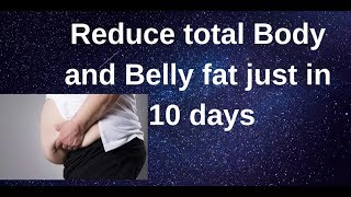 How to lose body and belly fat in 10 days