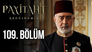 Payitaht Abdulhamid episode 109 with English subtitles Full HD