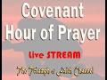 Covenant Hour of Prayer FEB 9, 2017 Live STREAM