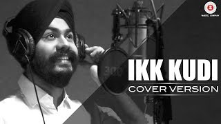 Ikk Kudi - Harleen Singh | Cover Version