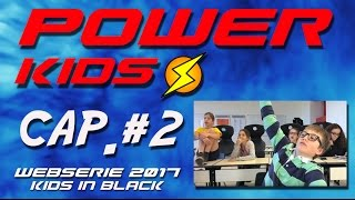Power Kids - Capítulo 2 - Kids In Black Web Series
