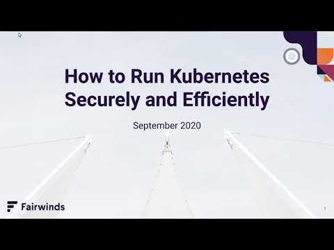 How to run Kubernetes securely and efficiently