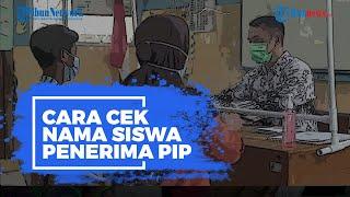 Begini Cek Nama Siswa Penerima PIP di pip.kemdikbud.go.id