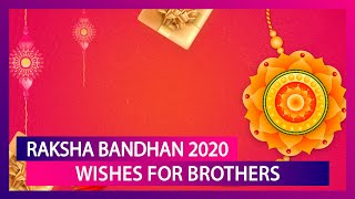 Raksha Bandhan 2020 Wishes for Brothers: Send Happy Rakhi Messages to Celebrate Your Sibling - Download this Video in MP3, M4A, WEBM, MP4, 3GP