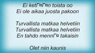 Apulanta - Turvallista Matkaa Helvettiin Lyrics