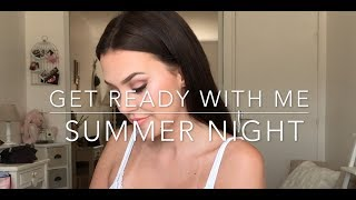 GET READY WITH ME - SUMMER NIGHT