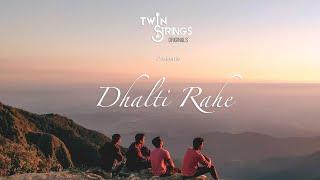 Dhalti Rahe | Twin Strings (Originals) ft. Manav - YouTube