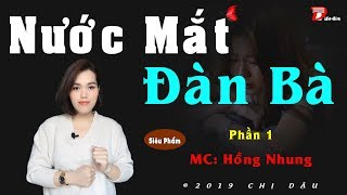 [Siêu Phẩm] Nước mắt đàn bà P1 - Lời thú nhận - Truyện cực hay, Mc Hồng Nhung với @HOA HỒNG ĐEN
