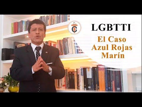 LGBTTI: EL CASO AZUL ROJAS MARÍN - Tribuna Constitucional 137 - Guido Aguila Grados