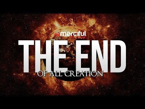The End of All Creation (Islamic Lecture in English)