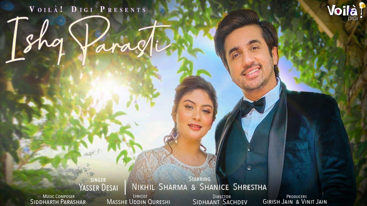 Ishq Parasti Lyrics - Yasser Desai Full Song Lyrics | Mumbiker Nikhil, Shanice Shrestha | Lyricworld