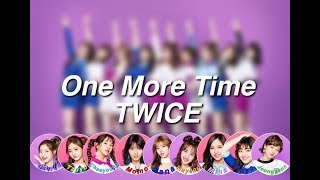 TWICE   One More Time Color Coded Lyrics [Kan|Rom|Eng]