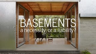 Basements - Necessity Or Liability?